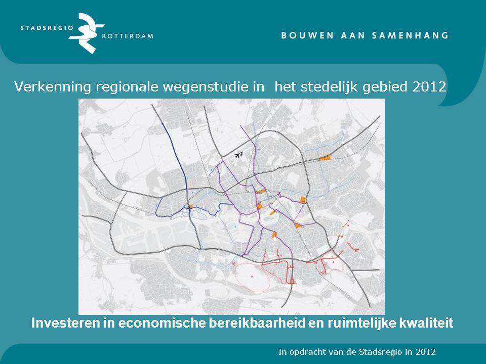 Verkenning regionale wegenstudie in het stedelijk gebied 2012 In opdracht van de Stadsregio in 2012 Investeren in economische bereikbaarheid en ruimte