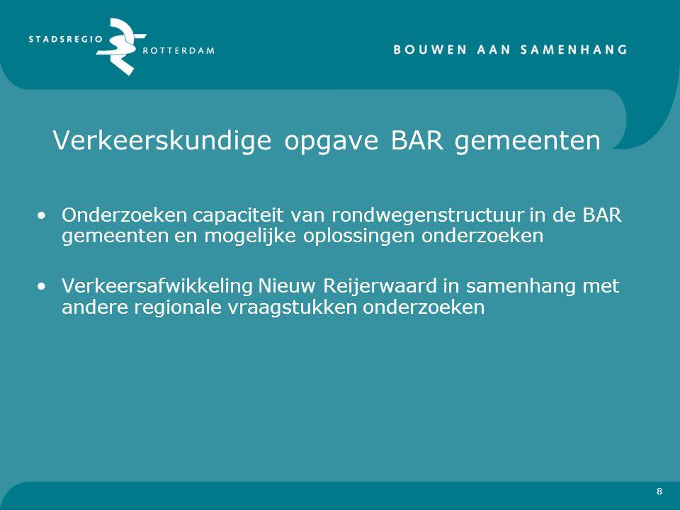 Verkeerskundige opgave BAR gemeenten Onderzoeken capaciteit van rondwegenstructuur in de BAR gemeenten en mogelijke oplossingen onderzoeken Verkeersaf
