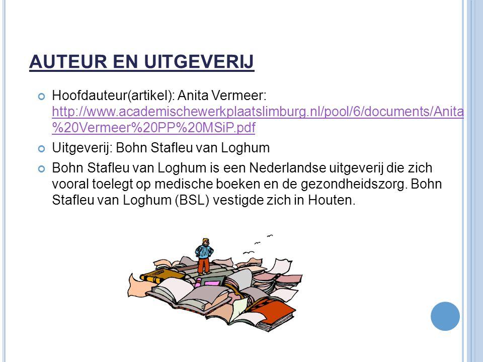 AUTEUR EN UITGEVERIJ Hoofdauteur(artikel): Anita Vermeer: http://www.academischewerkplaatslimburg.nl/pool/6/documents/Anita %20Vermeer%20PP%20MSiP.pdf