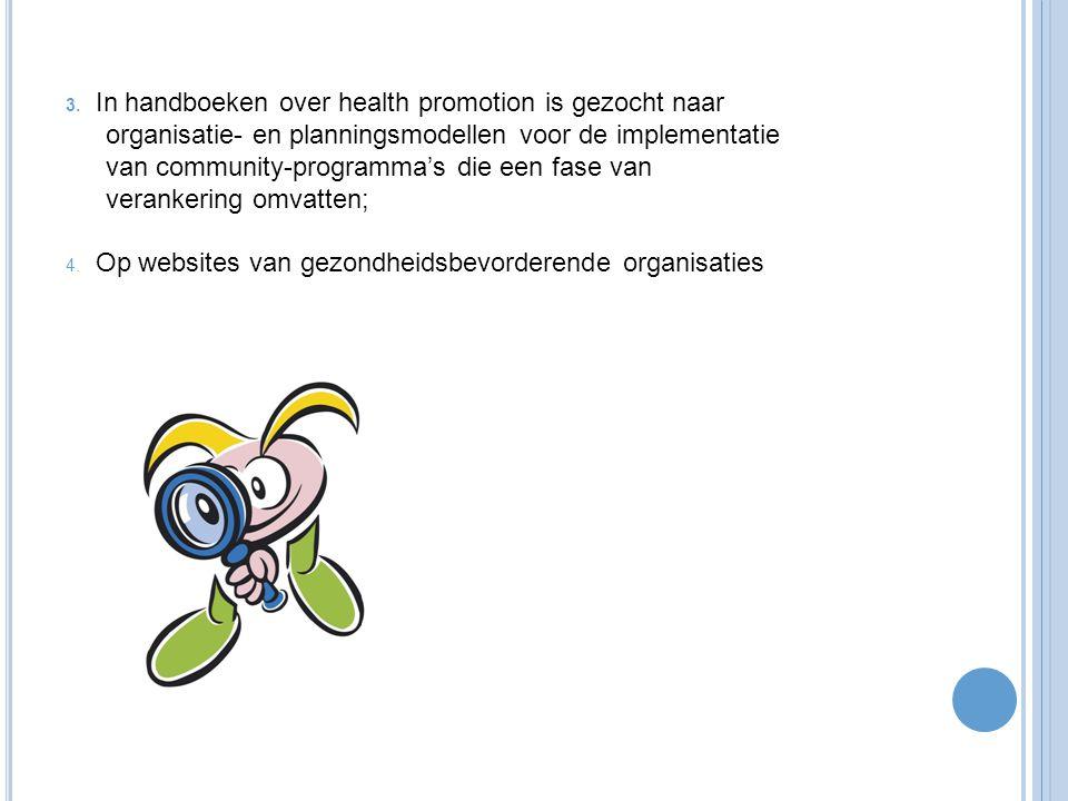 3. In handboeken over health promotion is gezocht naar organisatie- en planningsmodellen voor de implementatie van community-programma's die een fase
