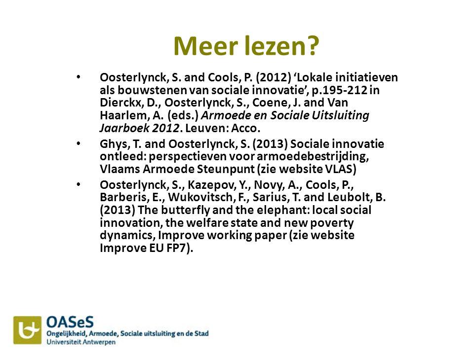 Meer lezen? Oosterlynck, S. and Cools, P. (2012) 'Lokale initiatieven als bouwstenen van sociale innovatie', p.195-212 in Dierckx, D., Oosterlynck, S.