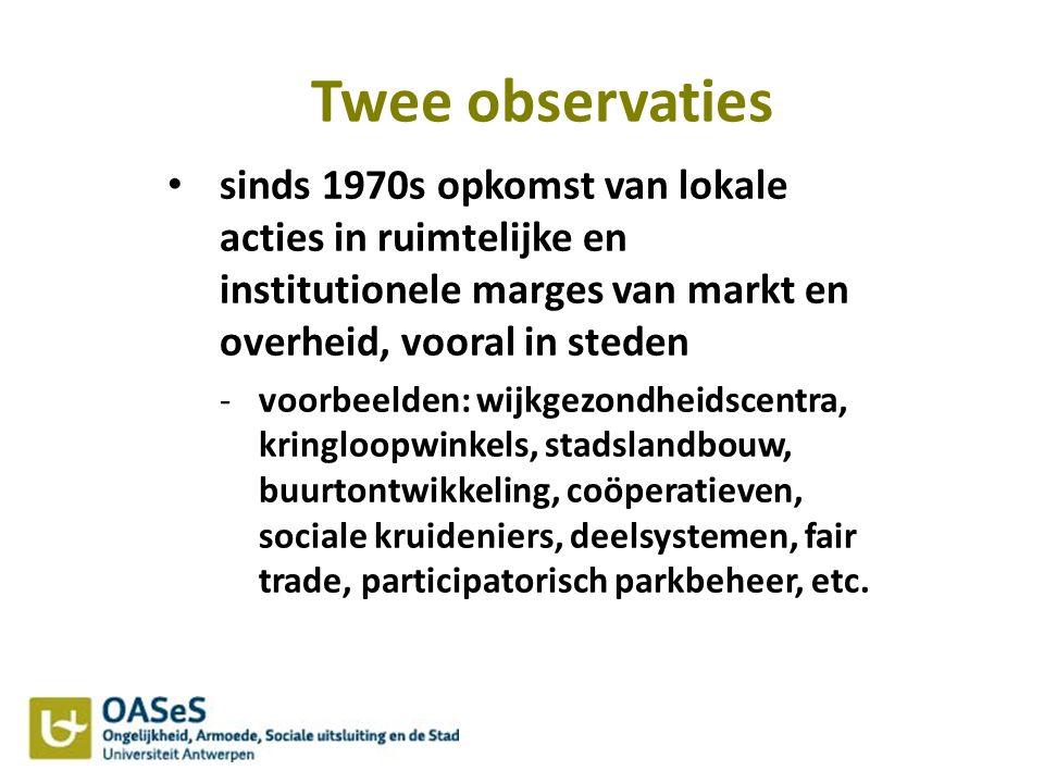 Twee observaties sinds 1970s opkomst van lokale acties in ruimtelijke en institutionele marges van markt en overheid, vooral in steden -voorbeelden: w