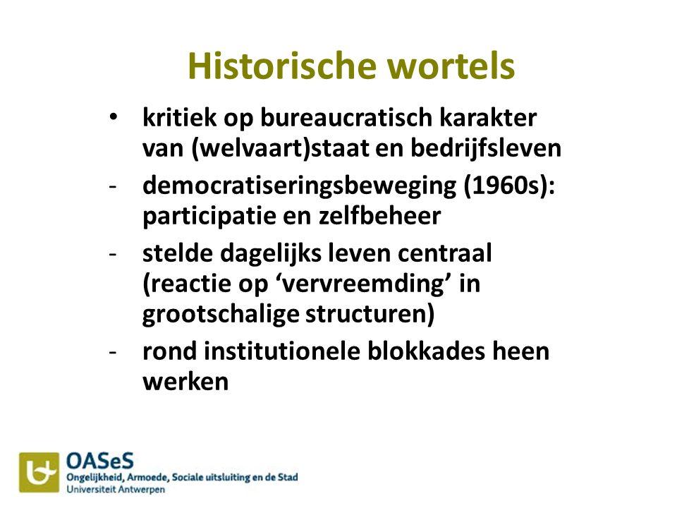Historische wortels kritiek op bureaucratisch karakter van (welvaart)staat en bedrijfsleven -democratiseringsbeweging (1960s): participatie en zelfbeh