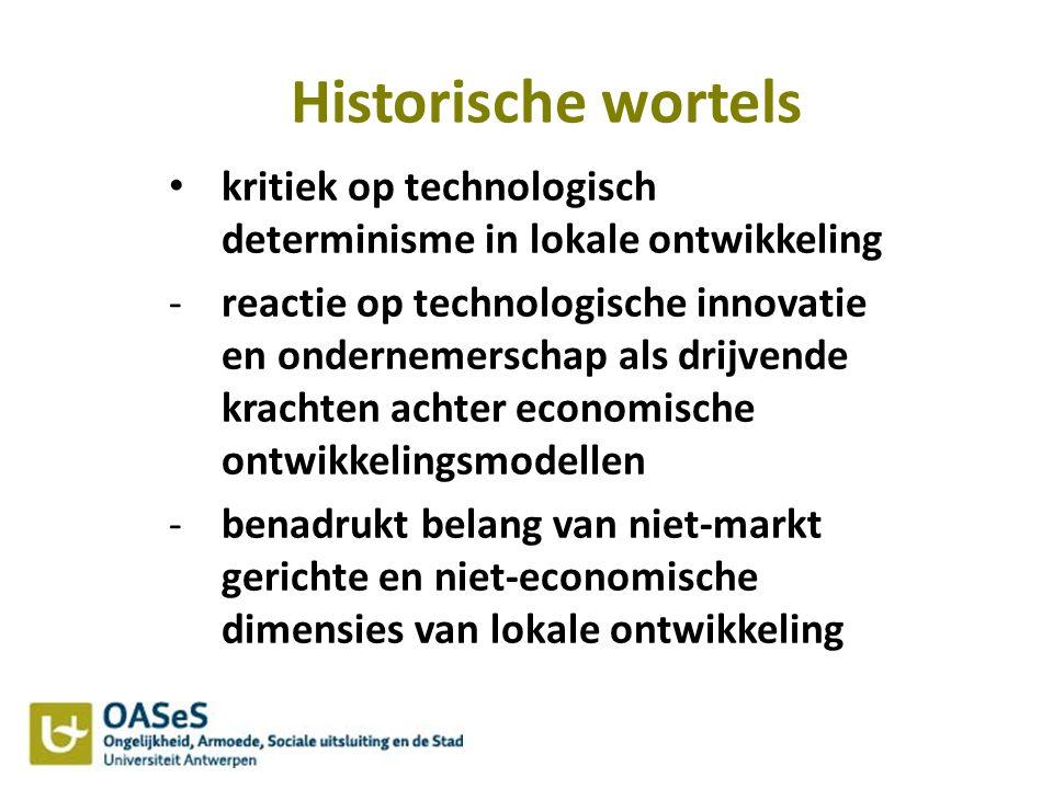 Historische wortels kritiek op technologisch determinisme in lokale ontwikkeling -reactie op technologische innovatie en ondernemerschap als drijvende