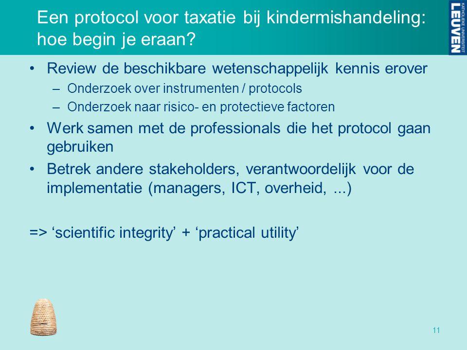 Een protocol voor taxatie bij kindermishandeling: hoe begin je eraan? Review de beschikbare wetenschappelijk kennis erover –Onderzoek over instrumente