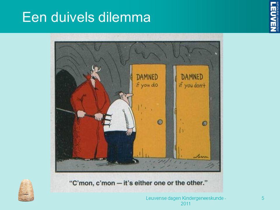 Een duivels dilemma Leuvense dagen Kindergeneeskunde - 2011 5