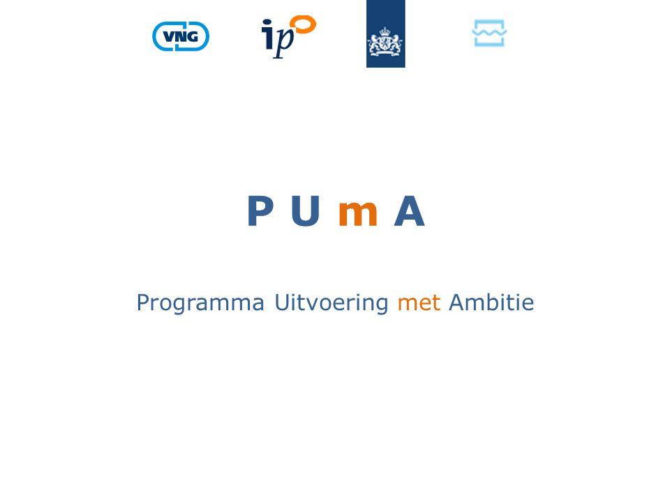 P U m A Programma Uitvoering met Ambitie