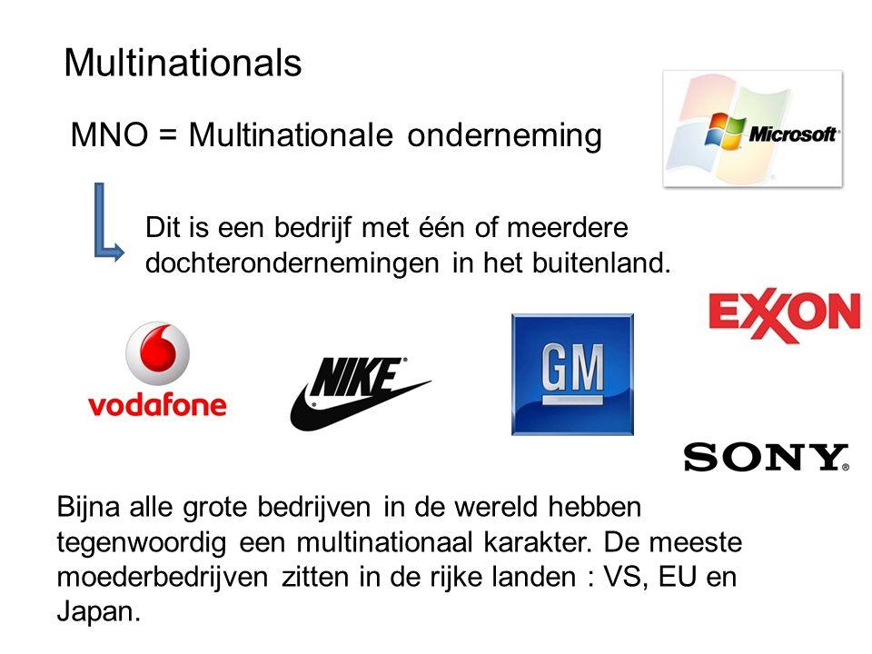 Multinationals MNO = Multinationale onderneming Bijna alle grote bedrijven in de wereld hebben tegenwoordig een multinationaal karakter.