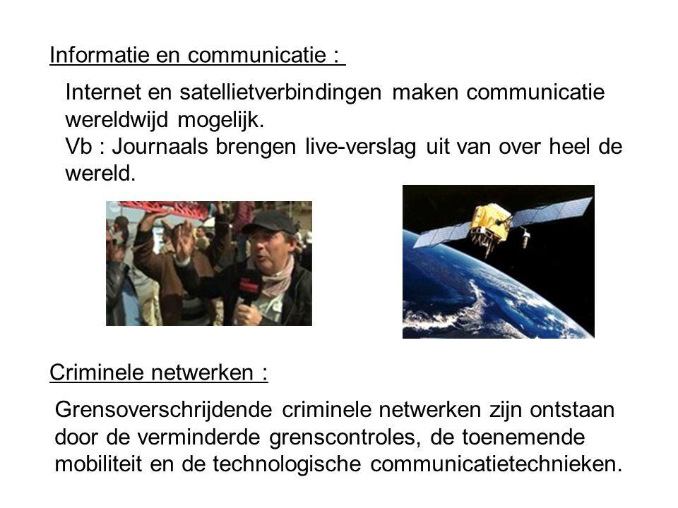 Informatie en communicatie : Criminele netwerken : Internet en satellietverbindingen maken communicatie wereldwijd mogelijk.