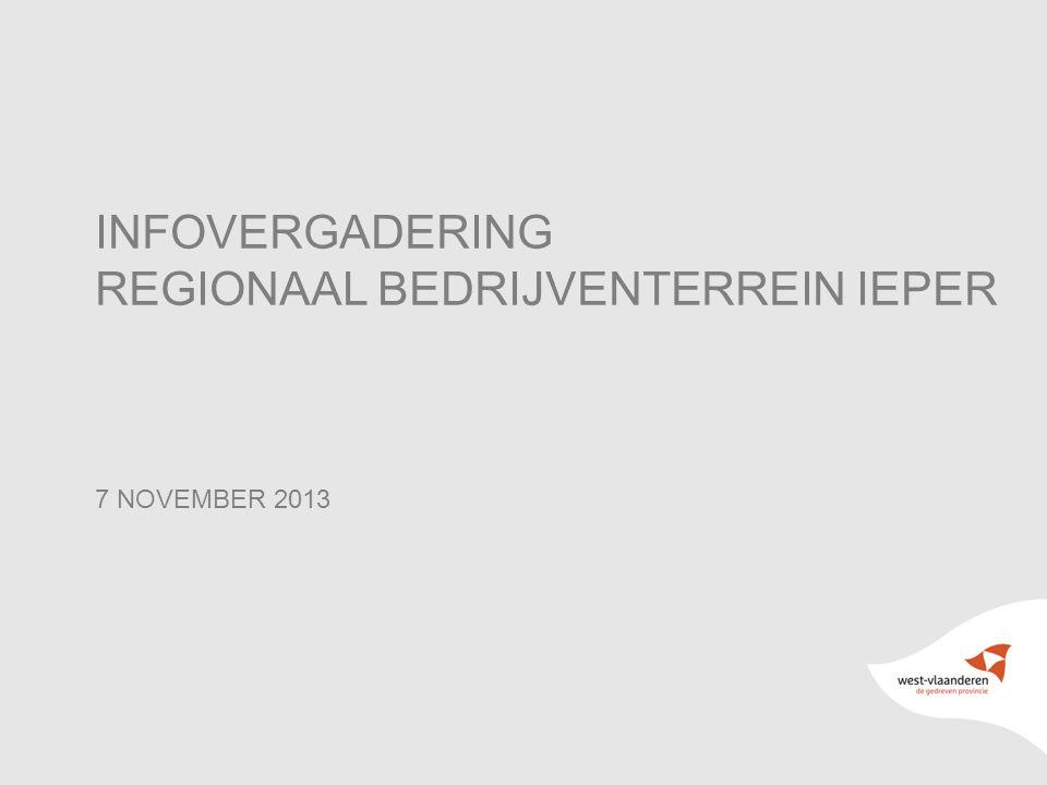 1 INFOVERGADERING REGIONAAL BEDRIJVENTERREIN IEPER 7 NOVEMBER 2013