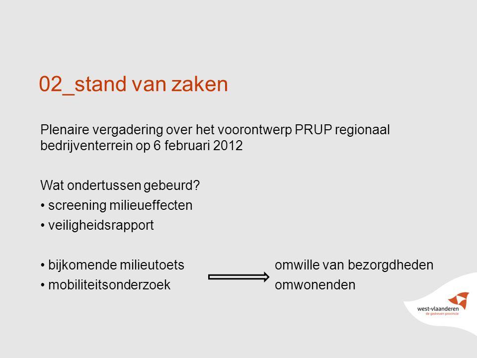 8 02_stand van zaken Plenaire vergadering over het voorontwerp PRUP regionaal bedrijventerrein op 6 februari 2012 Wat ondertussen gebeurd.