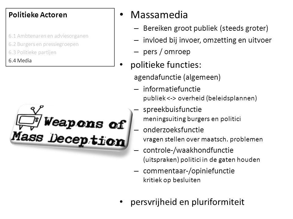 Massamedia – Bereiken groot publiek (steeds groter) – invloed bij invoer, omzetting en uitvoer – pers / omroep politieke functies: agendafunctie (alge