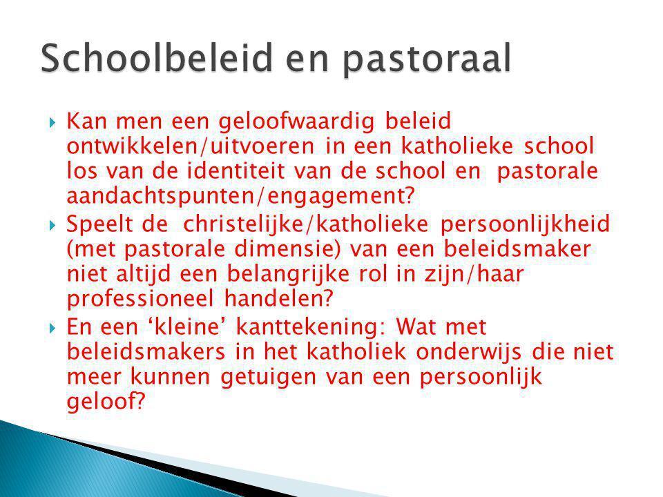 Kan men een geloofwaardig beleid ontwikkelen/uitvoeren in een katholieke school los van de identiteit van de school en pastorale aandachtspunten/eng