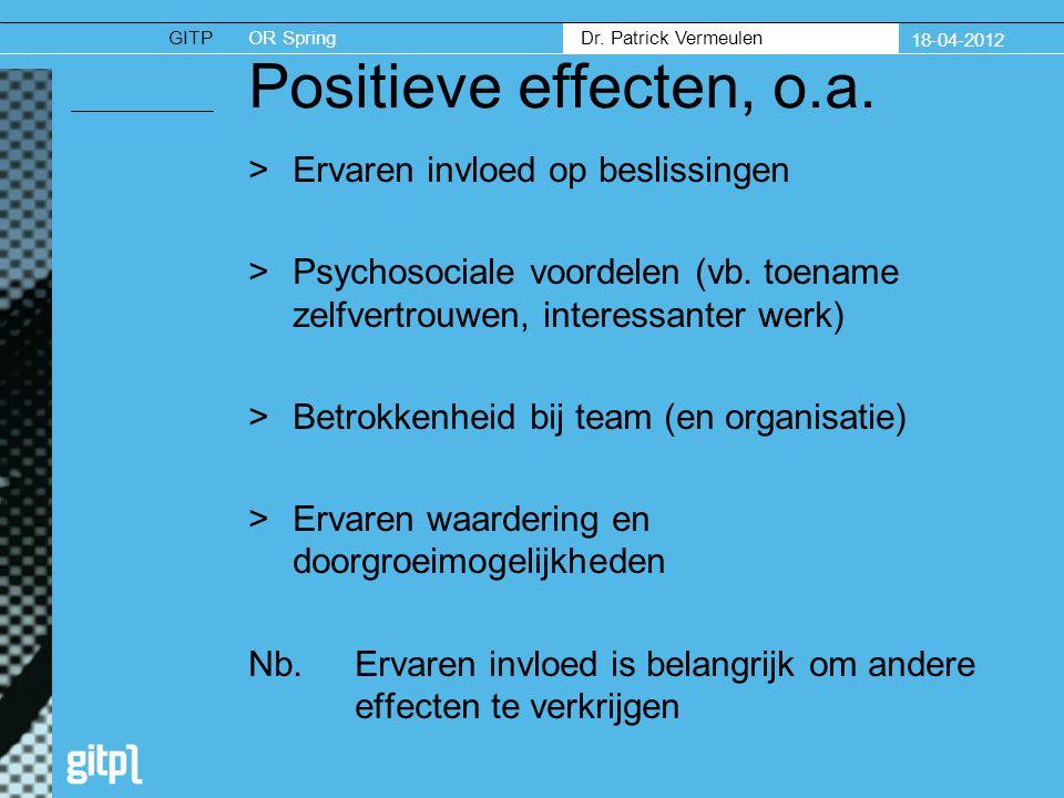 GITPOR Spring Dr. Patrick Vermeulen 18-04-2012 Positieve effecten, o.a.