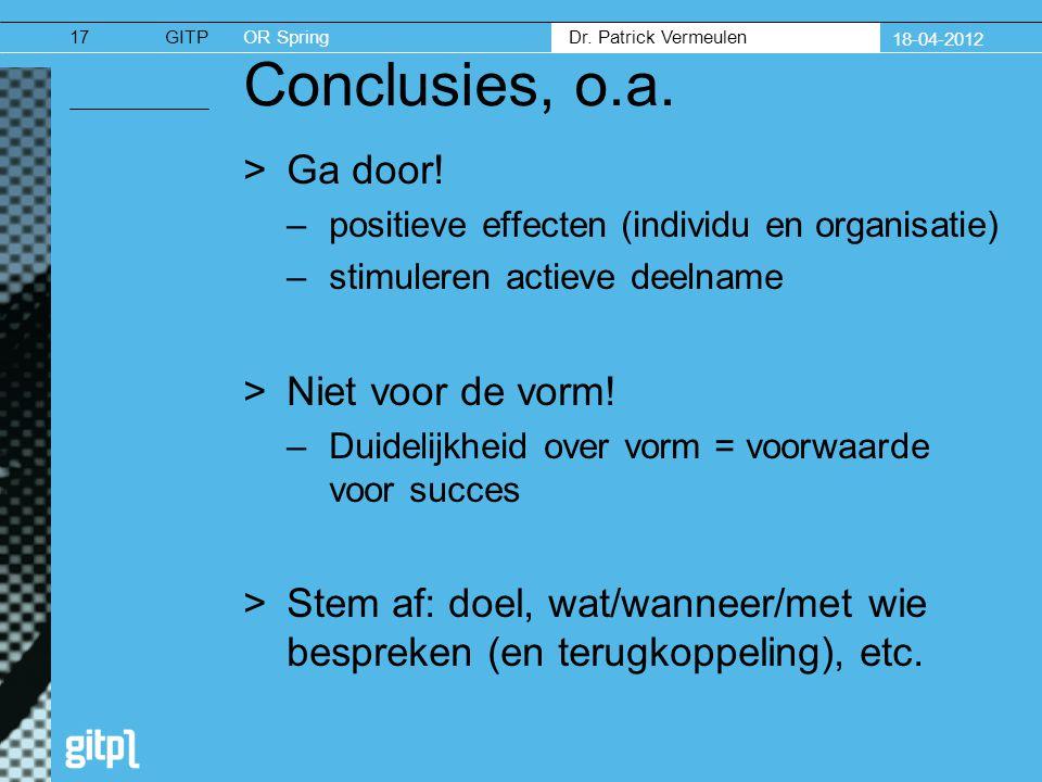 GITPOR Spring Dr. Patrick Vermeulen 18-04-2012 Conclusies, o.a.