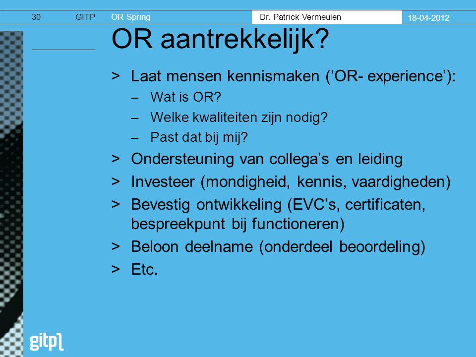 GITPOR Spring Dr. Patrick Vermeulen 18-04-2012 30 OR aantrekkelijk.