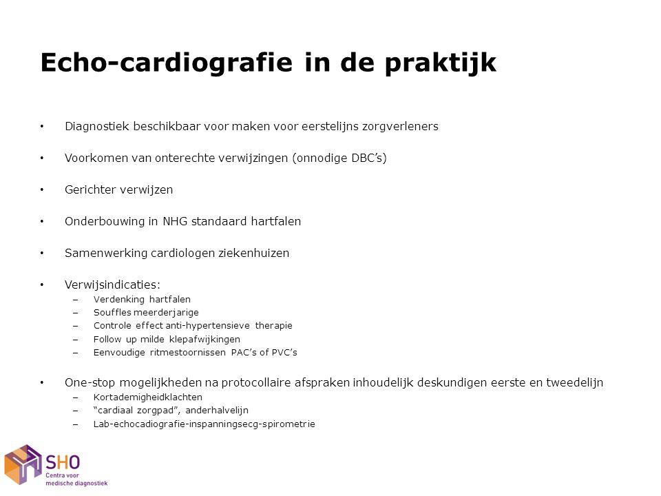 Feiten en cijfers uit pilot Nijmegen Start pilot 2012 Echocardio: – Regie: huisartsen – Uitvoering Radboud: laborant – Beoordeling Radboud: cardioloog – Logistiek/planning en ondersteuning: SHO – Diagnostiek dichtbij:patiënt Interne evaluatie: – 100 aanvragen echo-cardio: 60% minder verwijzingen – Gerichte verwijzingen naar poli cardio – Onderzoek door cardioloog beoordeeld acceptatie door heel maatschap->geen dubbeldiagnostiek – Regie bij huisartsen: raak geen patiënten kwijt in tweedelijn – Kostenbesparing schatting €150-€300 per patient Verwachtingen hartfalen: Incidentie 2:1000/jaar +/- 50% gediagnosticeerd kan worden in eerste lijn prevalentie: 7:1000/jaar +/- 75 gemonitord kan worden Randvoorwaarden: capaciteit eerstelijn, ICT, medisch specialistische consultatie