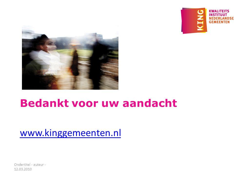 Bedankt voor uw aandacht www.kinggemeenten.nl Ondertitel - auteur - 12.03.2010