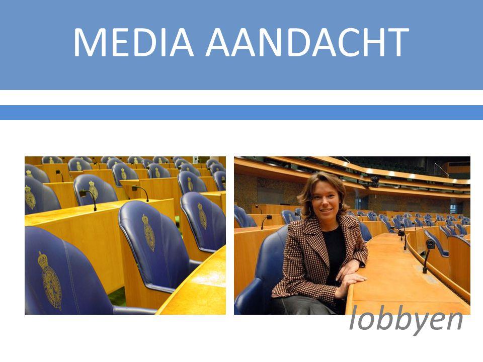 MEDIA AANDACHT lobbyen