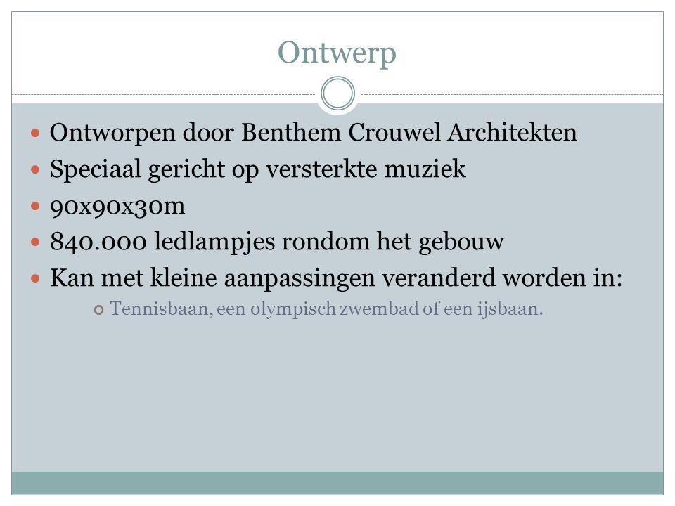 Ontwerp Ontworpen door Benthem Crouwel Architekten Speciaal gericht op versterkte muziek 90x90x30m 840.000 ledlampjes rondom het gebouw Kan met kleine