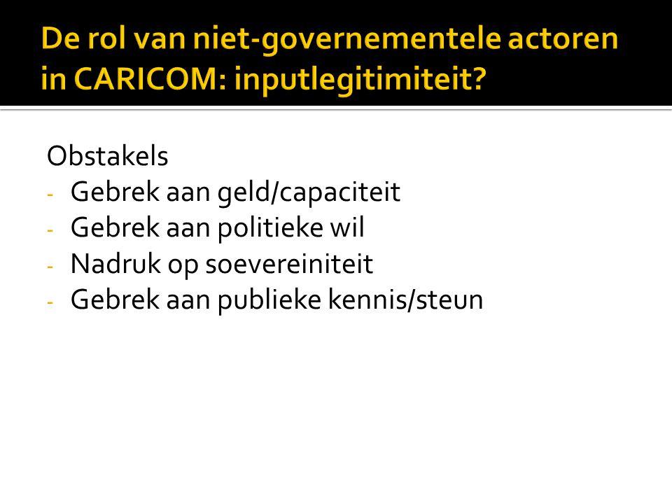 Obstakels - Gebrek aan geld/capaciteit - Gebrek aan politieke wil - Nadruk op soevereiniteit - Gebrek aan publieke kennis/steun