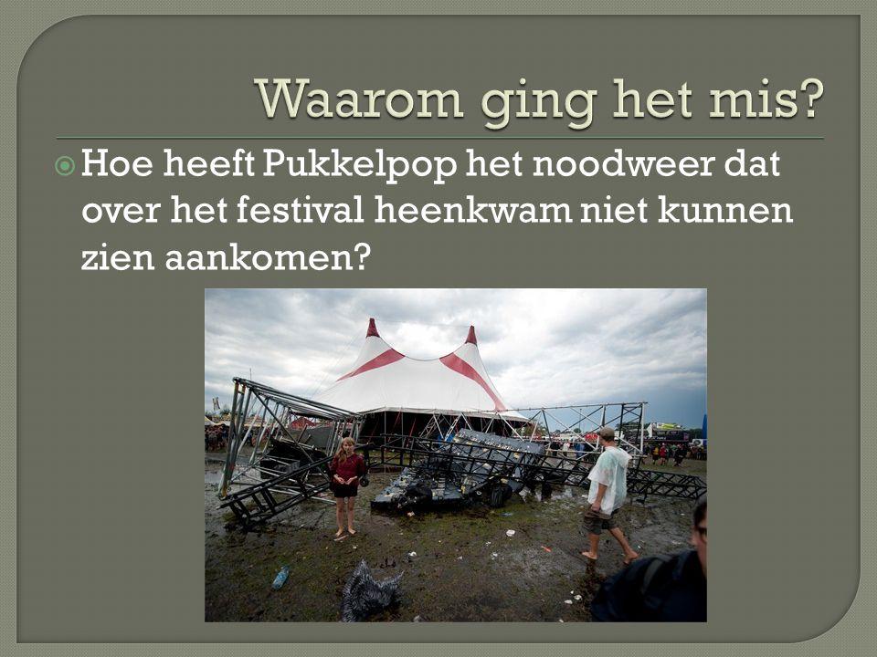  Hoe heeft Pukkelpop het noodweer dat over het festival heenkwam niet kunnen zien aankomen