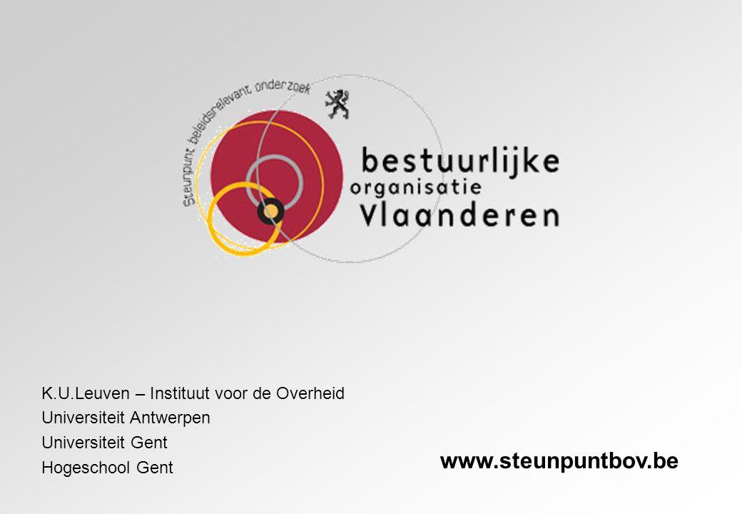 K.U.Leuven – Instituut voor de Overheid Universiteit Antwerpen Universiteit Gent Hogeschool Gent www.steunpuntbov.be