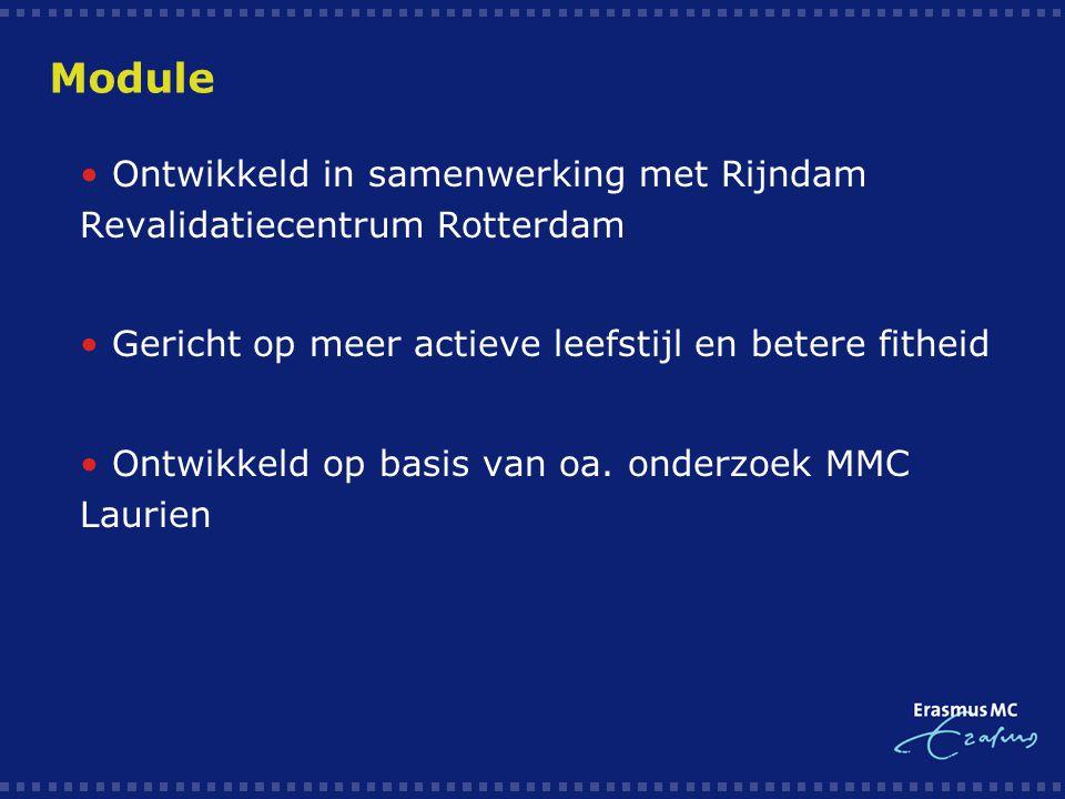 Module  Ontwikkeld in samenwerking met Rijndam Revalidatiecentrum Rotterdam  Gericht op meer actieve leefstijl en betere fitheid  Ontwikkeld op bas