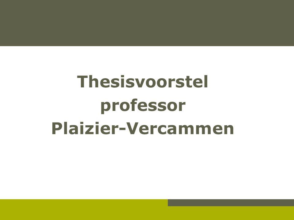 Thesisvoorstel professor Plaizier-Vercammen