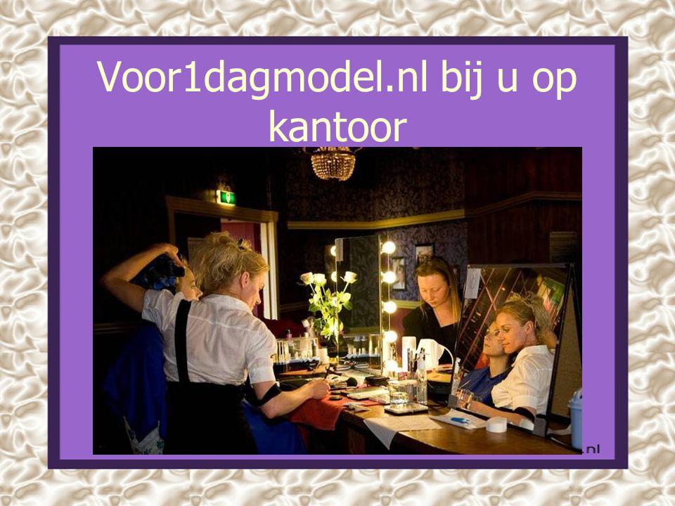 Voor1dagmodel.nl bij u op kantoor