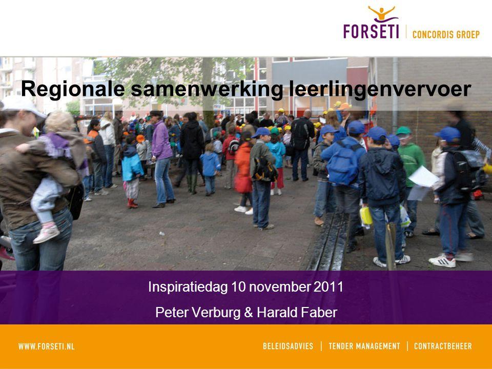 Regionale samenwerking leerlingenvervoer Inspiratiedag 10 november 2011 Peter Verburg & Harald Faber