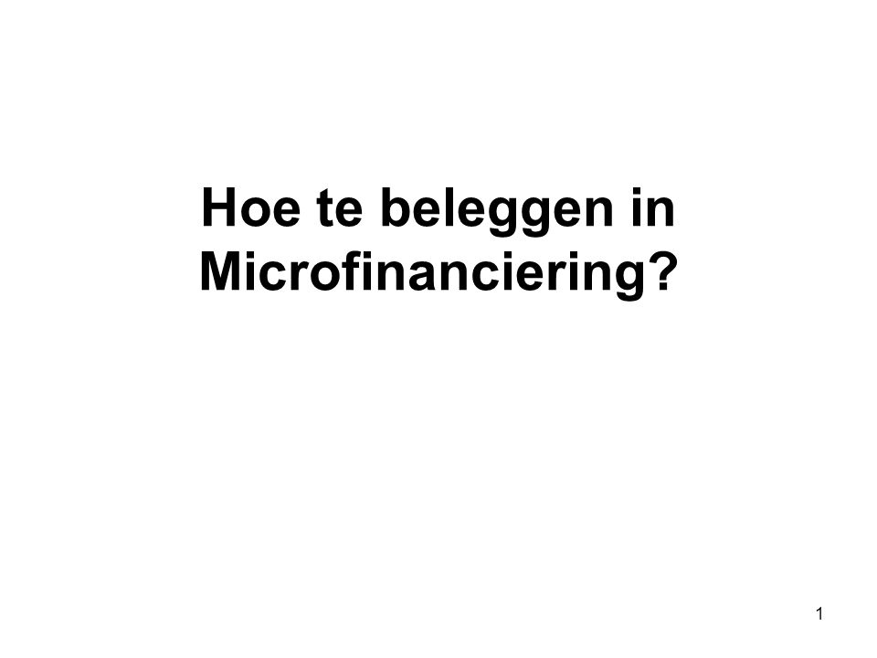 1 Hoe te beleggen in Microfinanciering?