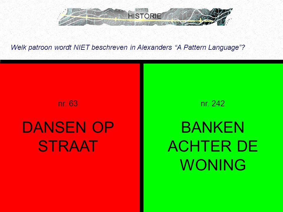 """HISTORIE Welk patroon wordt NIET beschreven in Alexanders """"A Pattern Language""""? nr. 63 DANSEN OP STRAAT nr. 242 BANKEN ACHTER DE WONING"""