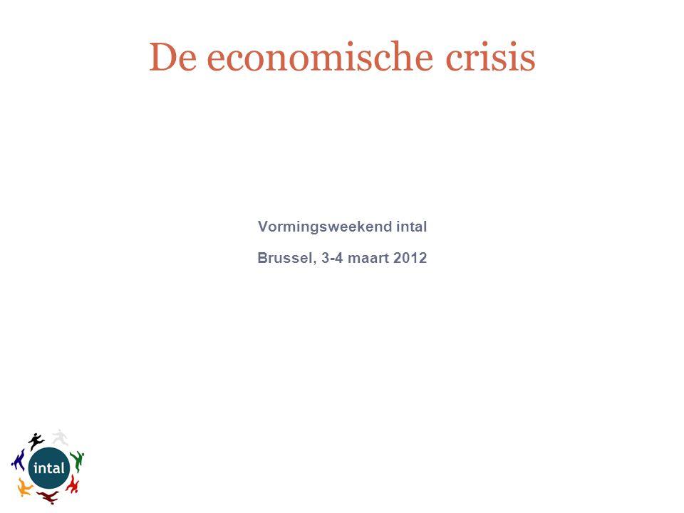 Vormingsweekend intal Brussel, 3-4 maart 2012 De economische crisis
