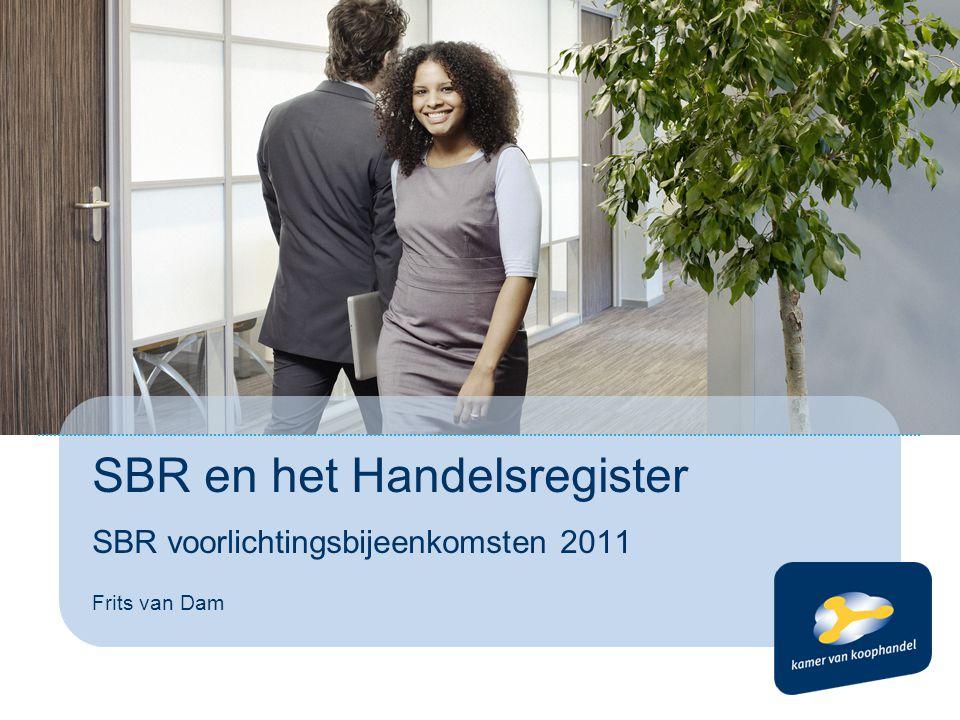 SBR en het Handelsregister SBR voorlichtingsbijeenkomsten 2011 Frits van Dam