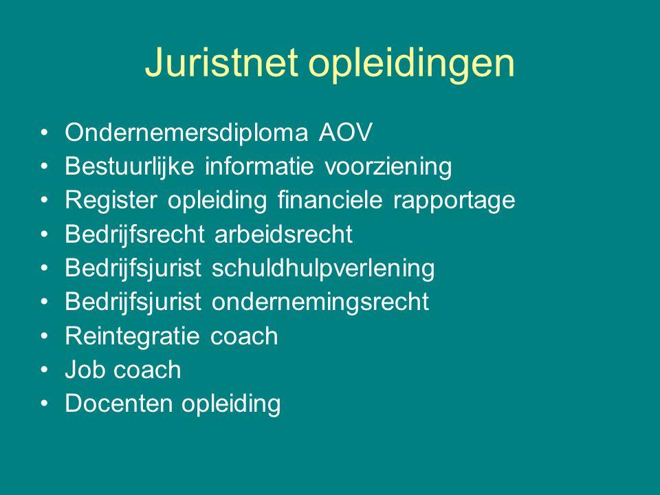 Juristnet opleidingen Ondernemersdiploma AOV Bestuurlijke informatie voorziening Register opleiding financiele rapportage Bedrijfsrecht arbeidsrecht B