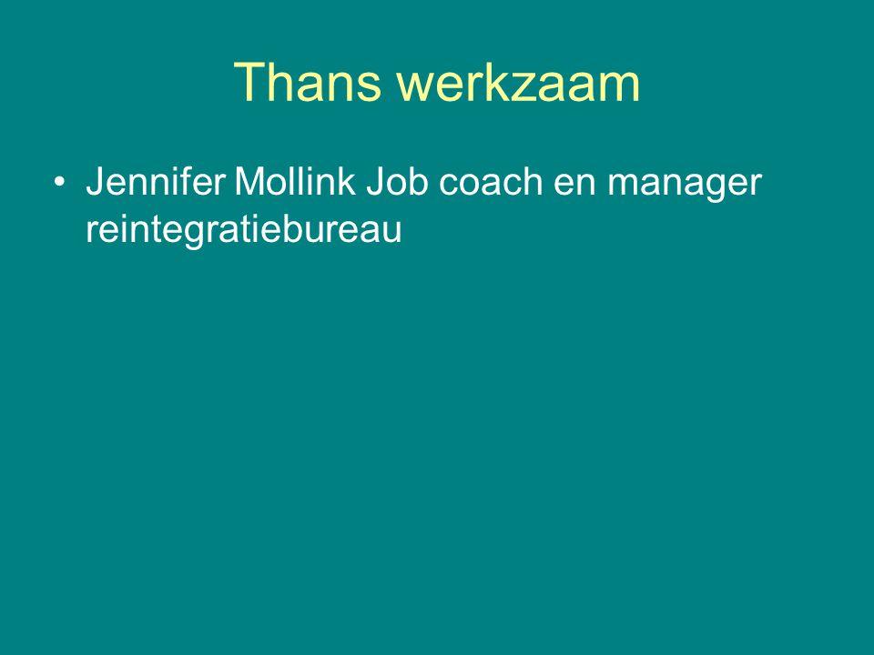 Thans werkzaam Jennifer Mollink Job coach en manager reintegratiebureau