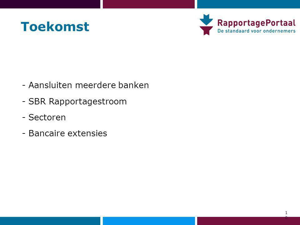 Toekomst 10 - Aansluiten meerdere banken - SBR Rapportagestroom - Sectoren - Bancaire extensies