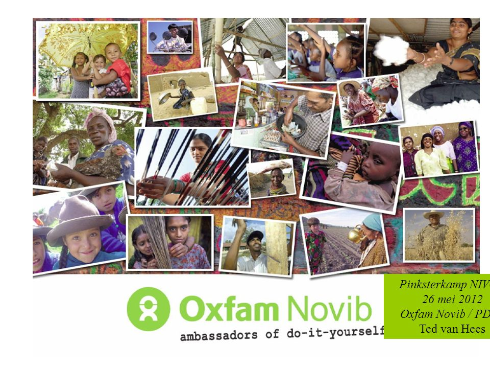Date: 3 Feb 2009 Pinksterkamp NIVON 26 mei 2012 Oxfam Novib / PDSE Ted van Hees