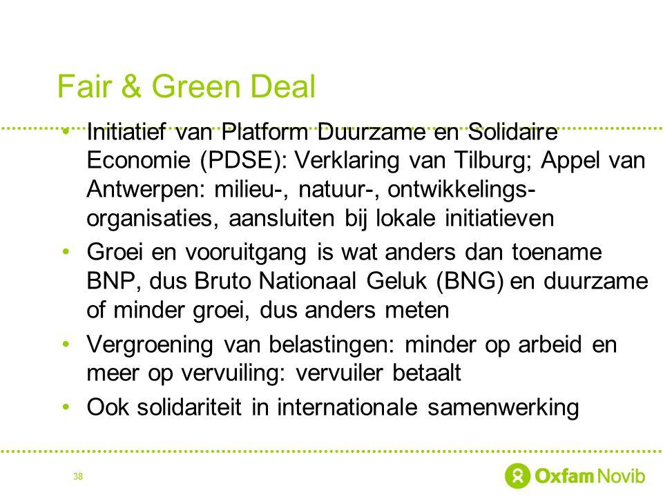 Fair & Green Deal Initiatief van Platform Duurzame en Solidaire Economie (PDSE): Verklaring van Tilburg; Appel van Antwerpen: milieu-, natuur-, ontwik