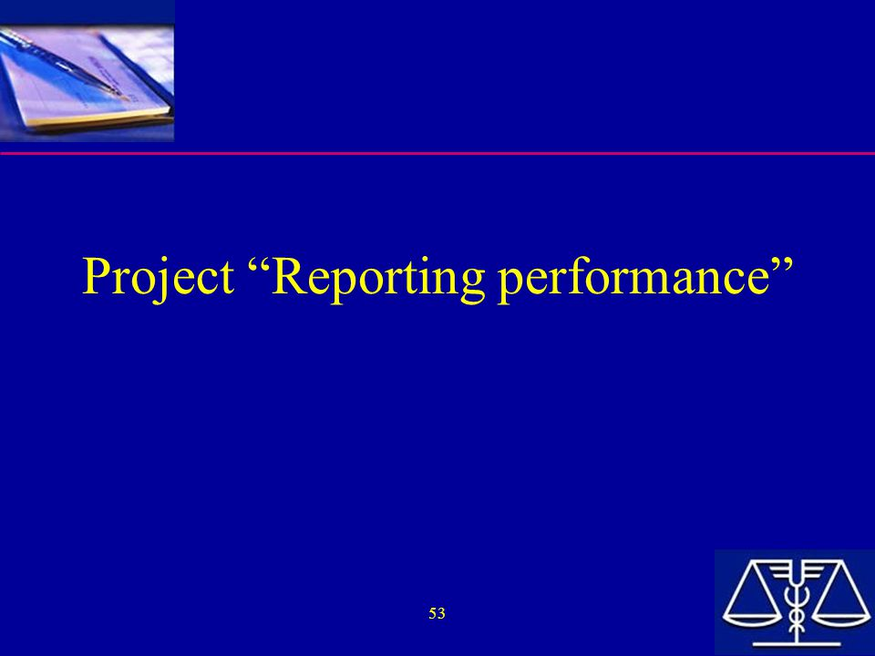 "53 Project ""Reporting performance"""