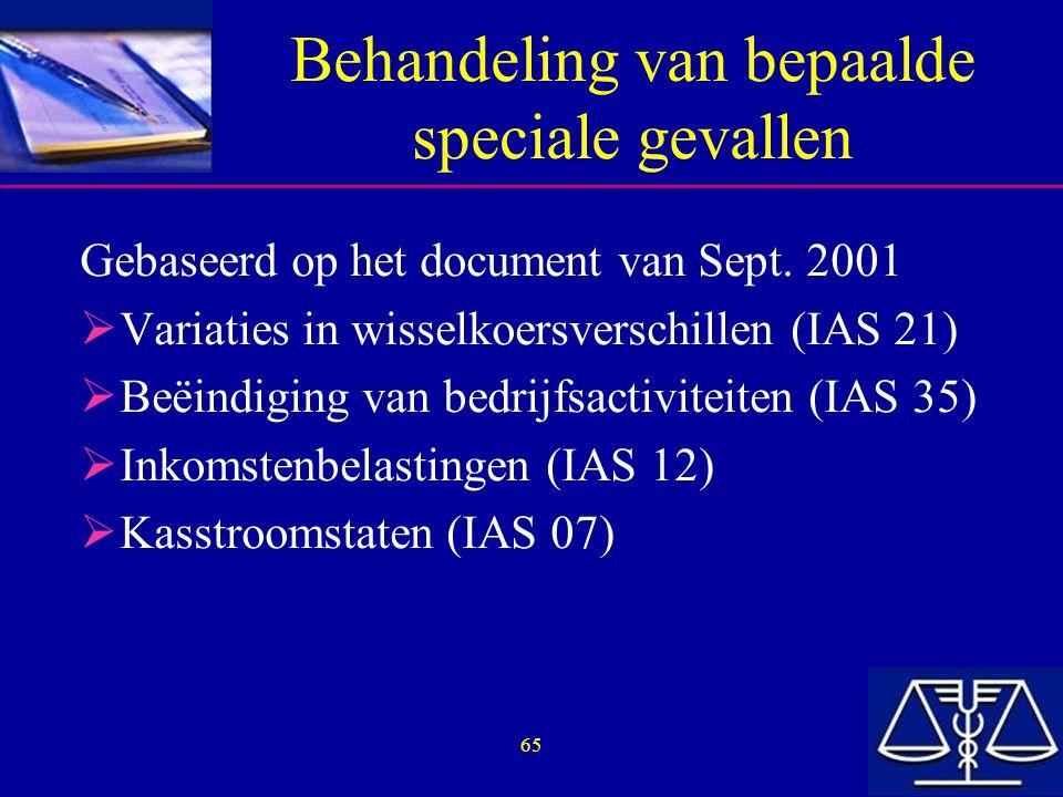 65 Behandeling van bepaalde speciale gevallen Gebaseerd op het document van Sept.