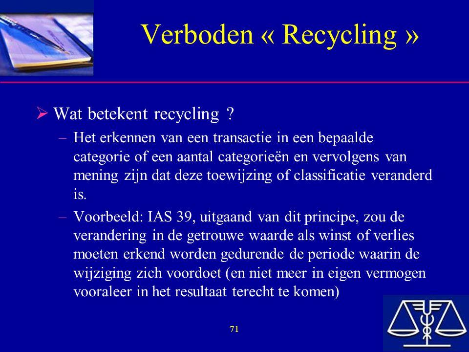 71 Verboden « Recycling »  Wat betekent recycling .