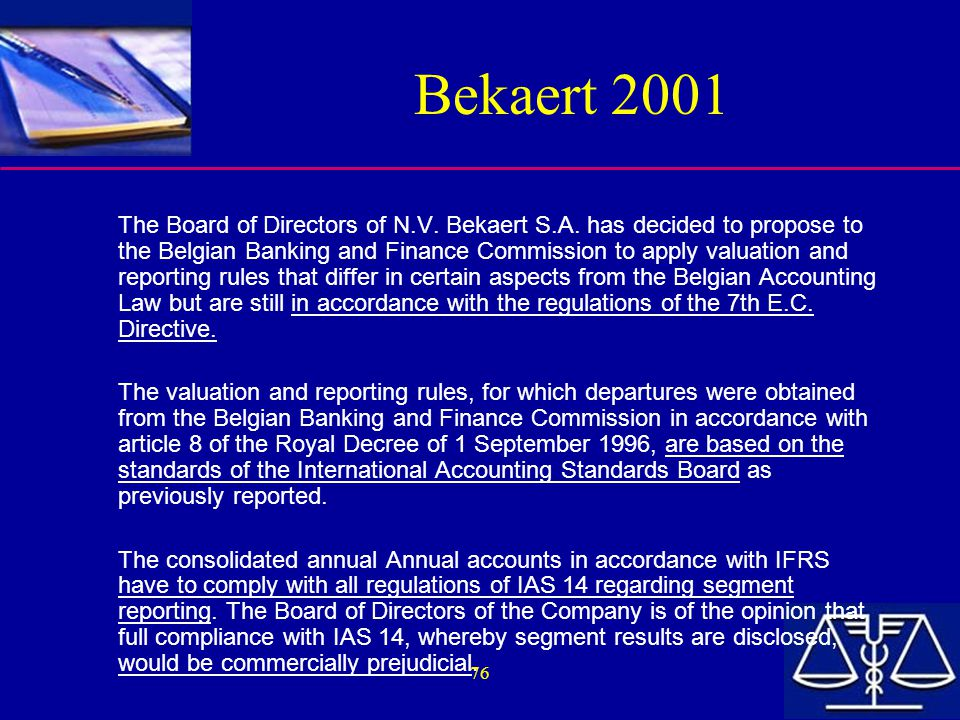 76 Bekaert 2001 The Board of Directors of N.V. Bekaert S.A. has decided to propose to the Belgian Banking and Finance Commission to apply valuation an