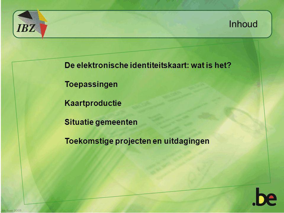 Inhoud De elektronische identiteitskaart: wat is het? Toepassingen Kaartproductie Situatie gemeenten Toekomstige projecten en uitdagingen