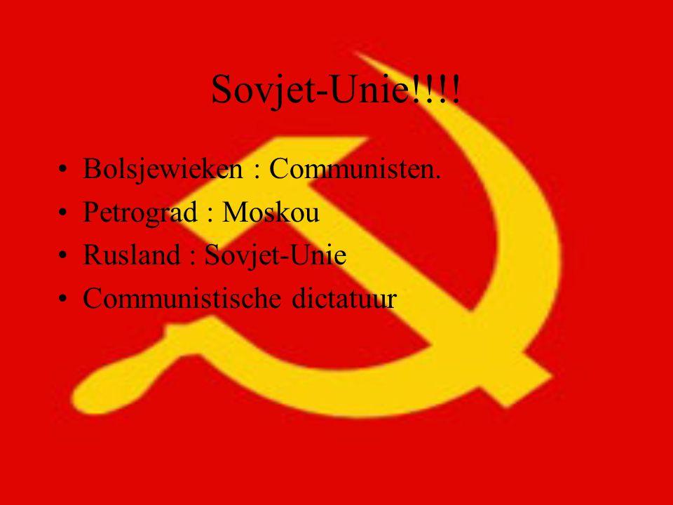 Sovjet-Unie!!!! Bolsjewieken : Communisten. Petrograd : Moskou Rusland : Sovjet-Unie Communistische dictatuur