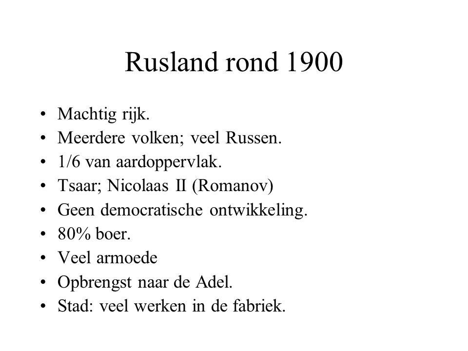 Rusland rond 1900 Machtig rijk. Meerdere volken; veel Russen. 1/6 van aardoppervlak. Tsaar; Nicolaas II (Romanov) Geen democratische ontwikkeling. 80%