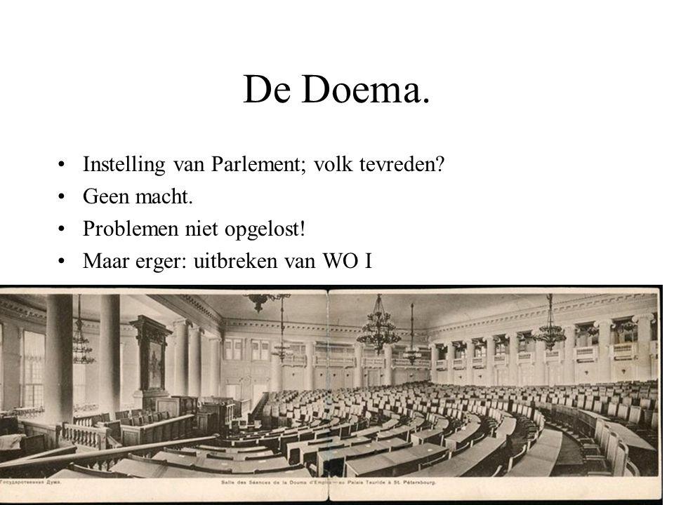 De Doema. Instelling van Parlement; volk tevreden? Geen macht. Problemen niet opgelost! Maar erger: uitbreken van WO I