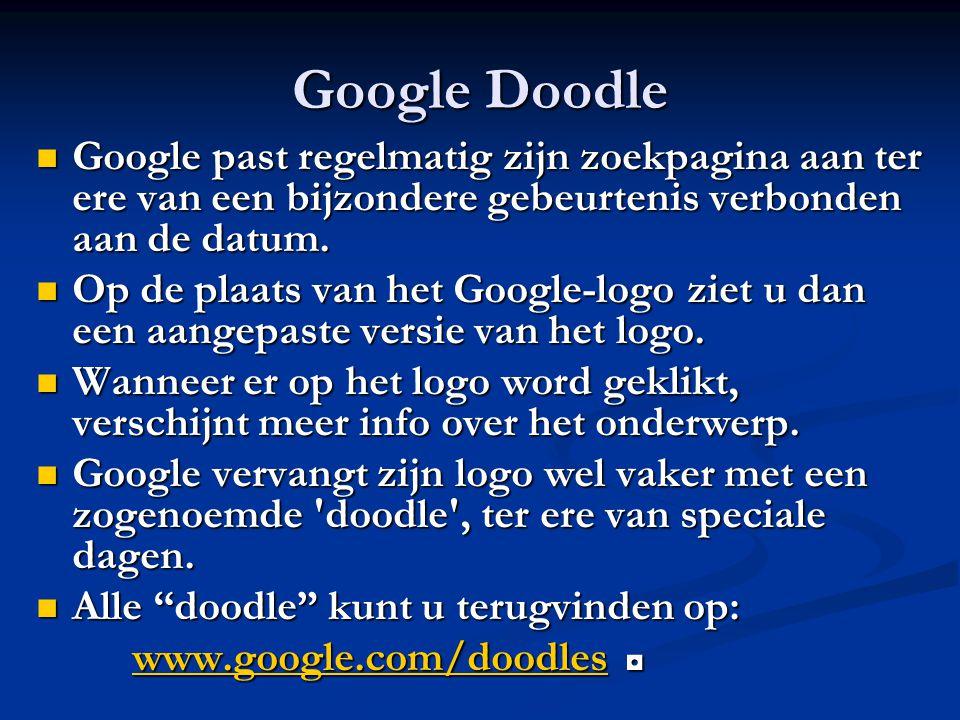 Google Doodle Google past regelmatig zijn zoekpagina aan ter ere van een bijzondere gebeurtenis verbonden aan de datum. Google past regelmatig zijn zo