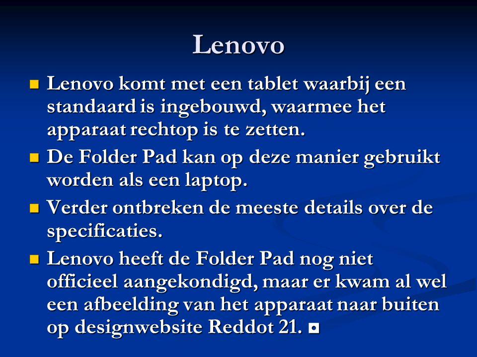 Lenovo Lenovo komt met een tablet waarbij een standaard is ingebouwd, waarmee het apparaat rechtop is te zetten. Lenovo komt met een tablet waarbij ee